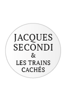Jacques Secondi & Les trains cachés